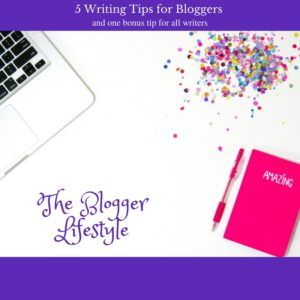5 Writing Tips for Bloggers