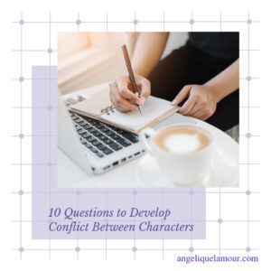 10 Questions to Develop Conflict Between Characters
